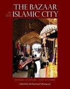 The Bazaar in the Islamic City