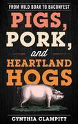 Pigs, Pork, and Heartland Hogs