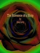 The Romance of a Shop