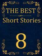 The Best Short Stories - 8