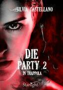 Die Party 2 - In trappola (Collana Starlight)
