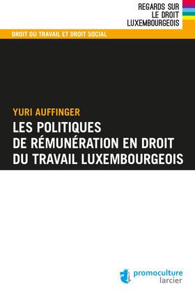 Les politiques de rémunération en droit du travail luxembourgeois