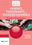 Parents, Enseignants… Eduquer ensemble