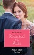 Reunited At The Altar (Mills & Boon True Love)