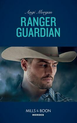 Ranger Guardian (Mills & Boon Heroes) (Texas Brothers of Company B, Book 3)