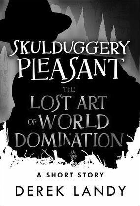 The Lost Art of World Domination (Skulduggery Pleasant)