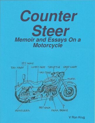 Counter Steer: Memoir and Essays On a Motorcycle