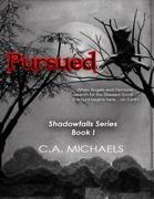 Pursued Shadowfalls Series Book I