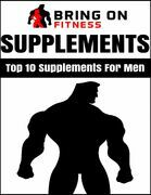 Supplements: Top 10 Supplements for Men