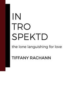 introspektd: the lone languishing for love