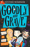 Goodly and Grave in a Case of Bad Magic (Goodly and Grave, Book 3)