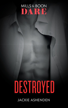 Destroyed (Mills & Boon Dare) (The Knights of Ruin, Book 2)