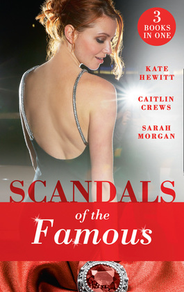 Scandals Of The Famous: The Scandalous Princess (The Santina Crown) / The Man Behind the Scars (The Santina Crown) / Defying the Prince (The Santina Crown) (Mills & Boon M&B)
