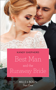 Best Man And The Runaway Bride (Mills & Boon True Love)
