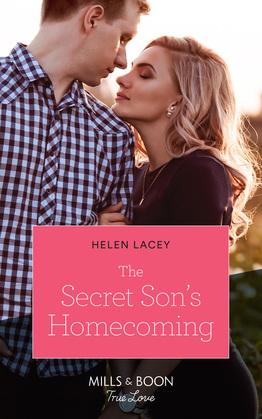 The Secret Son's Homecoming (Mills & Boon True Love) (The Cedar River Cowboys, Book 7)