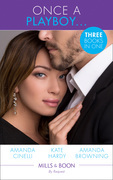 Once A Playboy...: Resisting the Sicilian Playboy / Her Playboy's Proposal / The Playboy's Proposal (Mills & Boon By Request)