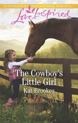 The Cowboy's Little Girl (Mills & Boon Love Inspired) (Bent Creek Blessings, Book 1)