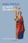 Le sante dei miracoli