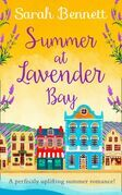 Summer at Lavender Bay: A fabulously feel-good summer romance perfect for taking on holiday! (Lavender Bay, Book 2)