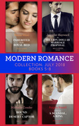 Modern Romance July 2018 Books 5-8 Collection: Inherited for the Royal Bed / His Million-Dollar Marriage Proposal (The Powerful Di Fiore Tycoons) / Bound to Her Desert Captor / A Mistress, A Scandal, A Ring