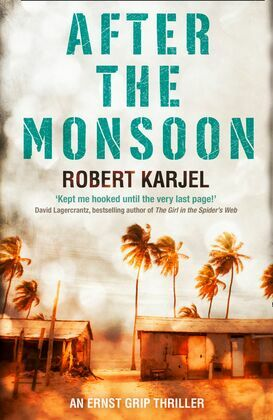 After the Monsoon: An unputdownable thriller that will get your pulse racing!