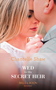 Wed For His Secret Heir (Mills & Boon Modern) (Secret Heirs of Billionaires, Book 15)