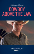 Cowboy Above The Law (Mills & Boon Heroes) (The Lawmen of McCall Canyon, Book 1)