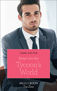 Swept Into The Tycoon's World (Mills & Boon True Love)