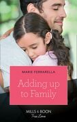Adding Up To Family (Mills & Boon True Love)