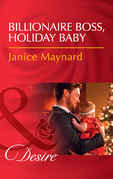Billionaire Boss, Holiday Baby (Mills & Boon Desire) (Billionaires and Babies, Book 88)