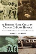 A British Home Child in Canada 2-Book Bundle