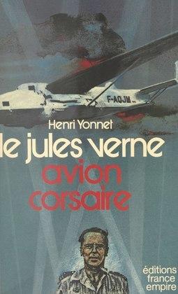 """Le """"Jules Verne"""", avion corsaire"""