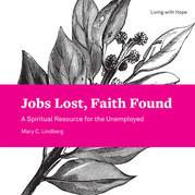 Jobs Lost, Faith Found