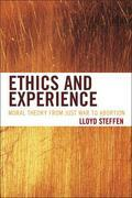 Ethics and Experience: Moral Theory from Just War to Abortion