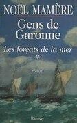 Gens de Garonne (1) : Les Forçats de la mer