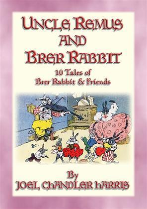 UNCLE REMUS and BRER RABBIT - 11 Adventures of Brer Rabbit