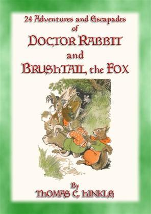 DOCTOR RABBIT and the BRUSHTAIL FOX - 24 adventures and escapades of Doctor Rabbit
