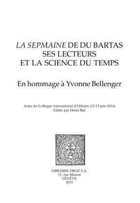 La Sepmaine de Du Bartas, ses lecteurs et la science du temps