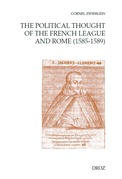 The Political Thought of the French League and Rome (1585-1589)