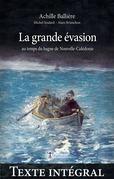 La grande évasion au temps du bagne de Nouvelle-Calédonie —Texte intégral