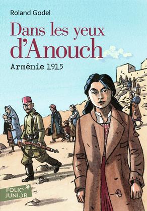 Dans les yeux d'Anouch. Arménie, 1915