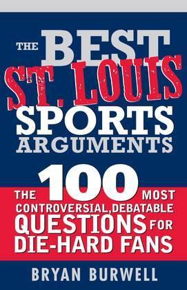 The Best St. Louis Sports Arguments