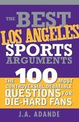 The Best Los Angeles Sports Arguments