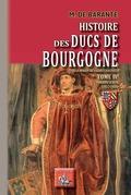 Histoire des Ducs de Bourgogne de la maison de Valois (Tome 4)