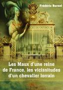 Les Maux d'une reine de France, les vicissitudes d'un chevalier lorrain