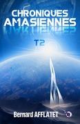 Chroniques amasiennes T2