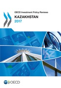 OECD Investment Policy Reviews: Kazakhstan 2017