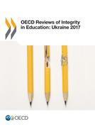 OECD Reviews of Integrity in Education: Ukraine 2017