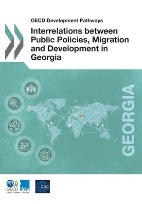 Interrelations between Public Policies, Migration and Development in Georgia