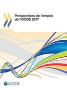 Perspectives de l'emploi de l'OCDE 2017